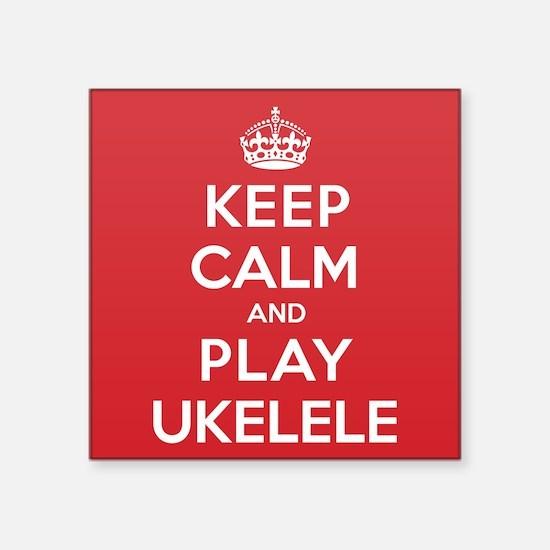 "Keep Calm Play Ukelele Square Sticker 3"" x 3"""
