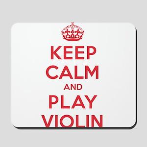 Keep Calm Play Violin Mousepad