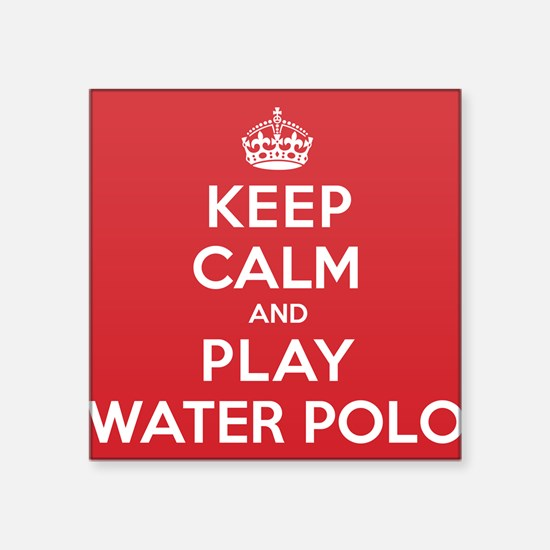 """Keep Calm Play Water Polo Square Sticker 3"""" x 3"""""""