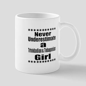Never Underestimate A Trinidadia 11 oz Ceramic Mug