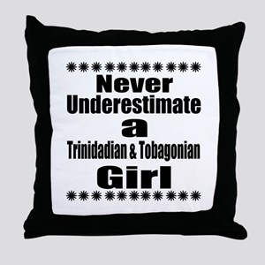 Never Underestimate A Trinidadian Gir Throw Pillow