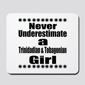 Never Underestimate A Trinidadian Girl Mousepad