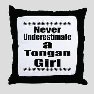 Never Underestimate A Tongan Girl Throw Pillow