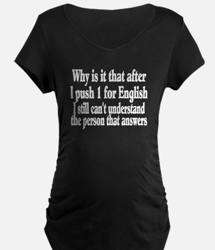 one for english white for black Maternity T-Shirt