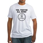 YES, THEYRE ALL MINE - CUSTOMIZABLE Fitted T-Shirt