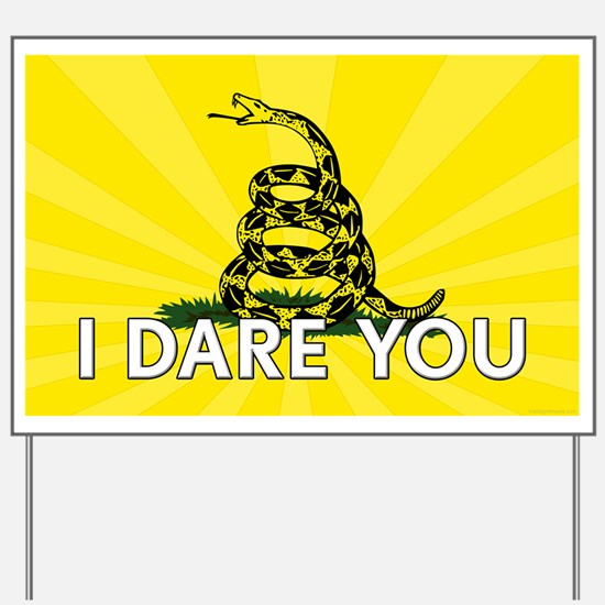 I DARE YOU to tread on Me Yard Sign