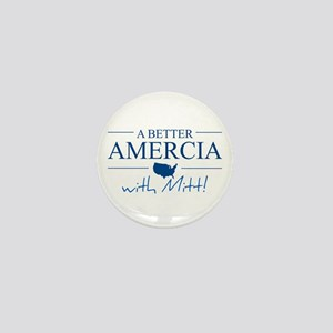A Better Amercia with Mitt! Mini Button