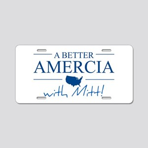 A Better Amercia with Mitt! Aluminum License Plate