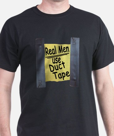 Real Men Use Duct Tape T-Shirt