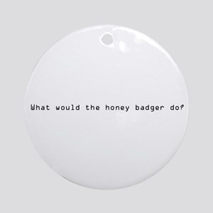 honey badger Ornament (Round)
