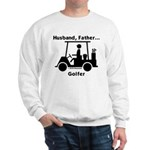 Husband, Father, Golfer Sweatshirt