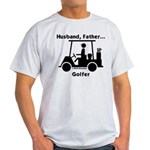 Husband, Father, Golfer Light T-Shirt