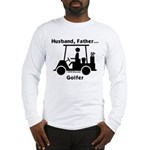 Husband, Father, Golfer Long Sleeve T-Shirt