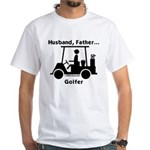 Husband, Father, Golfer White T-Shirt