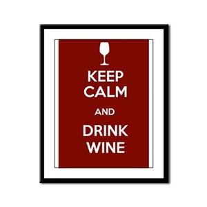 Keep Calm and Drink Wine Framed Panel Print