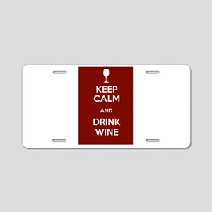 Keep Calm and Drink Wine Aluminum License Plate