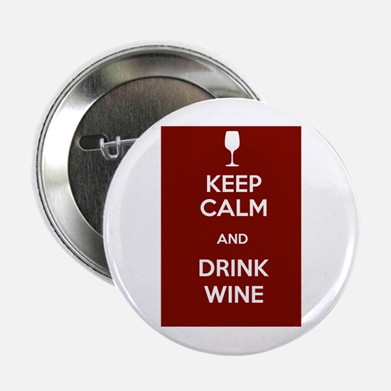 "Keep Calm and Drink Wine 2.25"" Button"