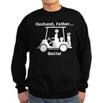 Husband, Father, Golfer (Wh) Sweatshirt (dark)