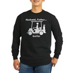 Husband, Father, Golfer (Wh) Long Sleeve Dark T-Sh
