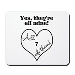 YES, THEYRE ALL MINE - CUSTOMIZABLE Mousepad