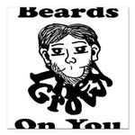 Beards Grow On You Square Car Magnet 3