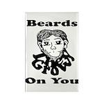 Beards Grow On You Rectangle Magnet