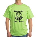Beards Grow On You Green T-Shirt
