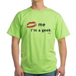 Kiss Me Im a Geek.png Green T-Shirt