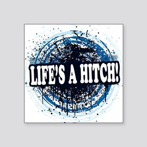"lifesahitch copy Square Sticker 3"" x 3"""