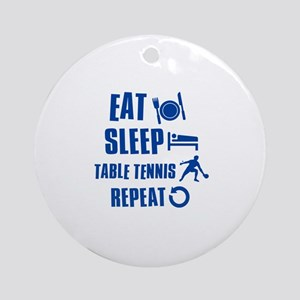 Eat Sleep Table Tennis Ornament (Round)