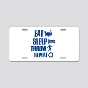Eat Sleep Throw Discus Aluminum License Plate