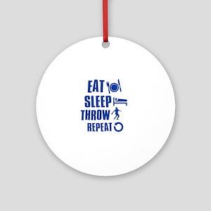 Eat Sleep Throw Discus Ornament (Round)
