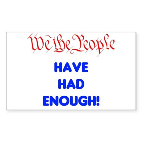 We the People have had enough Sticker (Rectangle)
