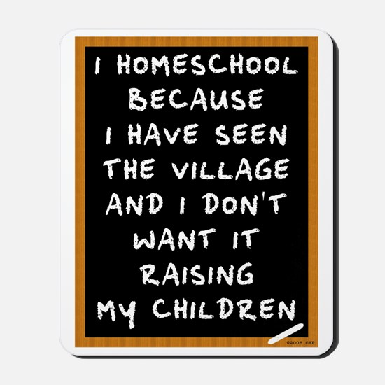 I Homeschool Too Mousepad