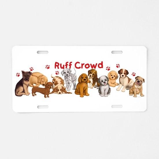 Ruff Crowd Aluminum License Plate
