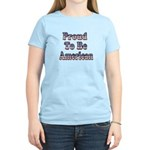 Proud to be American Women's Light T-Shirt