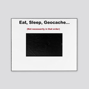 Eat, Sleep, Geocache... Picture Frame
