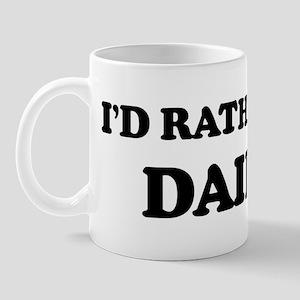 Rather be in Dairen Mug