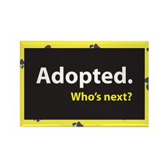Adopted. Who's next? Rectangle Magnet
