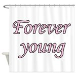 Forever Young Shower Curtain