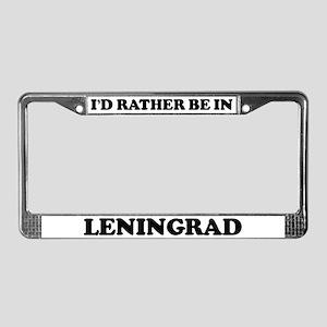Rather be in Leningrad License Plate Frame