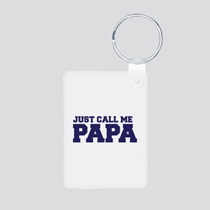 Just Call Me Papa Aluminum Photo Keychain