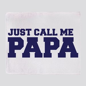 Just Call Me Papa Throw Blanket