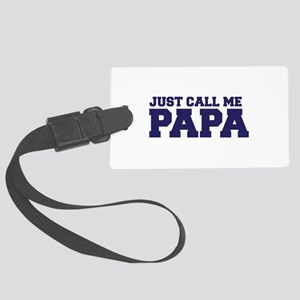 Just Call Me Papa Large Luggage Tag