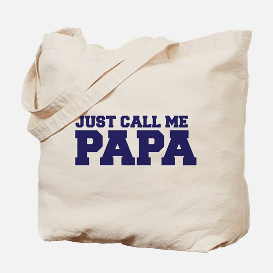 Just Call Me Papa Tote Bag