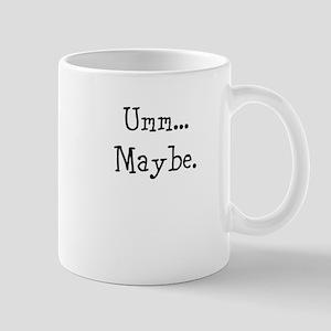 Umm... Maybe. Mug