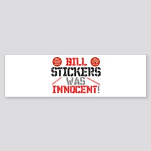 BILL STICKERS WAS INNIOCENT,POSTERS Bumper Sticker