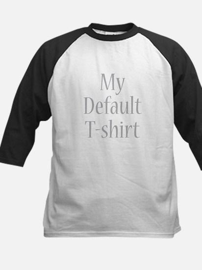My Default T-shirt Kids Baseball Jersey