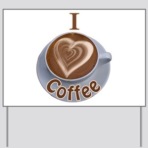ILoveCoffeeCup Yard Sign