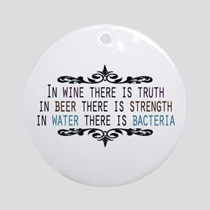 WineTruthBeerStrength Ornament (Round)